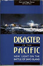 Disaster in the Pacific: New Light on the Battle of Savo Island