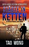 Städte in Ketten: Ein Apokalyptischer LitRPG-Roman (Die System-Apokalypse 4) (German Edition)