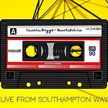 Beautiful Lie (Live from Southampton Way)