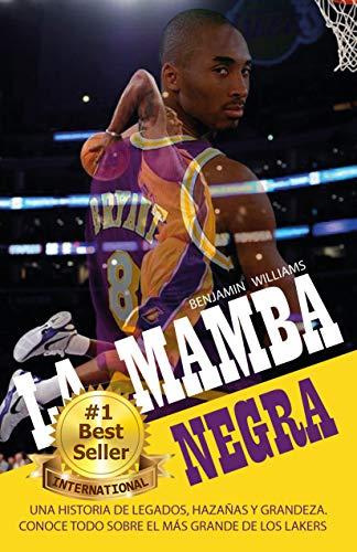 La Mamba Negra: Una historia de legados, hazañas y grandeza. Conoce todo sobre el más grande de los Lakers (All Stars)