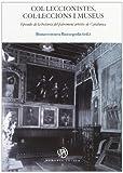 Col·leccionistes, col·leccions i museus. Episodis de la història del patrimoni artístic de Catalunya (MEMORIA ARTIUM)