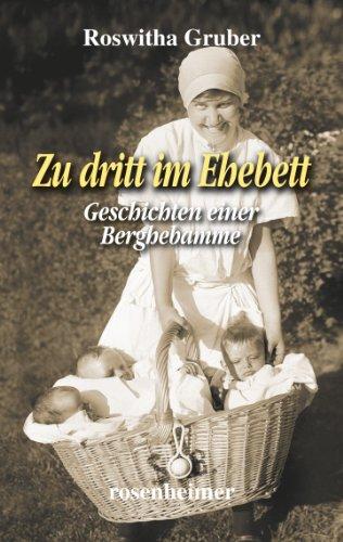 Zu dritt im Ehebett - Geschichten einer Berghebamme (Landfrauen 6)