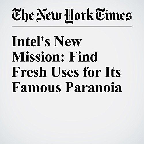 Intel's New Mission: Find Fresh Uses for Its Famous Paranoia audiobook cover art
