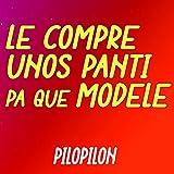 Le Compre Unos Panti Pa Que Me Modele [Explicit]