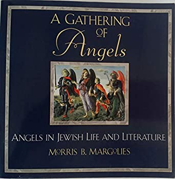 Paperback A Gathering of Angels : Angels in Jewish Life and Literature Book