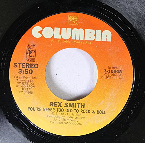 Rex Smith 45 RPM You're Never Too Old to Rock & Roll / You Take My Breath Away