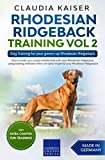 Rhodesian Ridgeback Training Vol 2: Dog Training for your grown-up Rhodesian Ridgeback (English Edition)