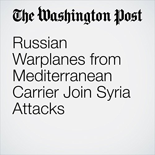 Russian Warplanes from Mediterranean Carrier Join Syria Attacks  cover art