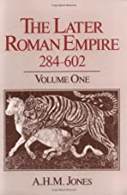 Later Roman Empire, 284-602: A Social, Economic, and Administrative Survey, vol. 1 and 2