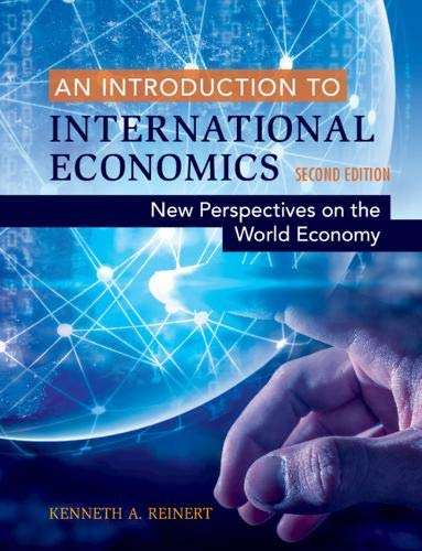 Compare Textbook Prices for An Introduction to International Economics: New Perspectives on the World Economy 2 Edition ISBN 9781108455169 by Reinert, Kenneth A.