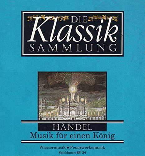 Georg Friedrich Händel - Die Klassik Sammlung - Musik für einen König