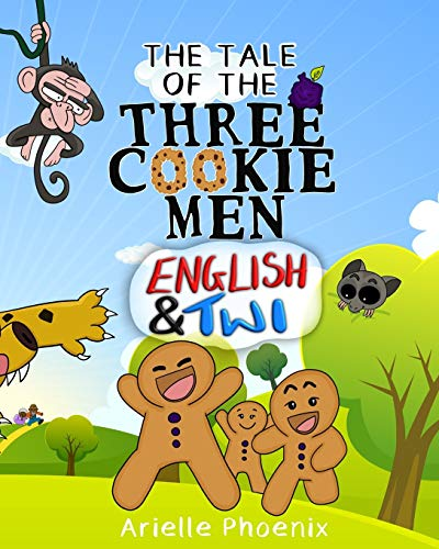 The Tale of the Three Cookie Men - English & Twi: Children's Picture Book (Bilingual Version)