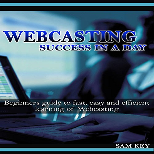 Webcasting Success in a Day audiobook cover art