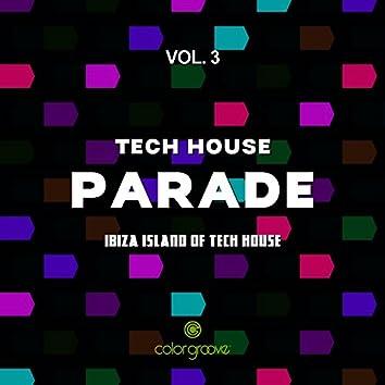 Tech House Parade, Vol. 3 (Ibiza Island Of Tech House)