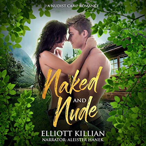 Naked and Nude Audiobook By Elliott Killian cover art