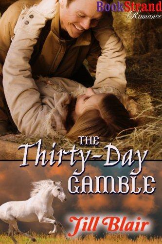 Book: The Thirty-Day Gamble (BookStrand Publishing Romance) by Jill Blair