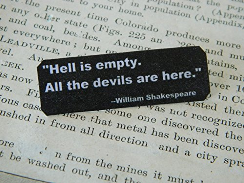 Anti-Trump pin Shakespeare Quote Hell is Empty. All the Devils Are Here.""