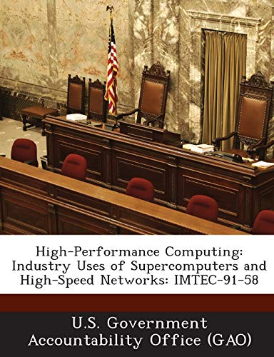 High-Performance Computing: Industry Uses of Supercomputers and High-Speed Networks: Imtec-91-58