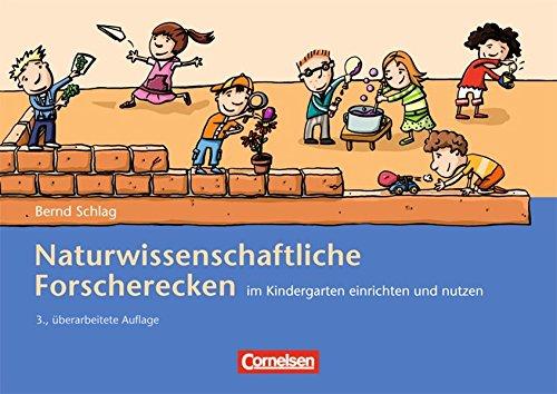 Naturwissenschaftliche Forscherecken im Kindergarten einrichten und nutzen: Buch