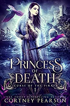 Princess of Death (Curse of the Pirate Book 1) by [Cortney Pearson]
