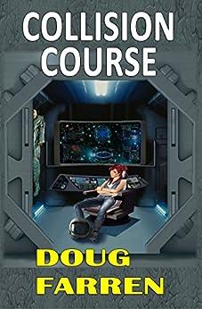 Collision Course by [Doug Farren, Lee Dilkie, Ekkehard Flessa, Cheryl Farren]