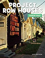 Project Row Houses (21st Century Skills Library: Changing Spaces)