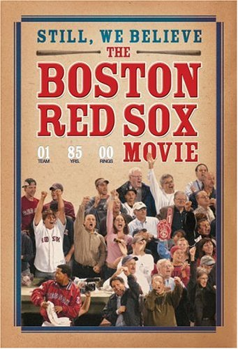 Still, We Believe - The Boston Red Sox Movie