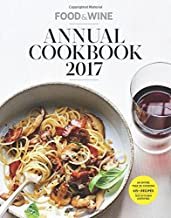 Food & Wine Annual Cookbook 2017: An Entire Year of Recipes (Food and Wine Annual Cookbook)