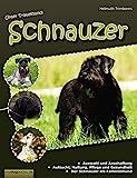 Unser Traumhund: Schnauzer: Zwergschnauzer, Mittelschnauzer, Riesenschnauzer