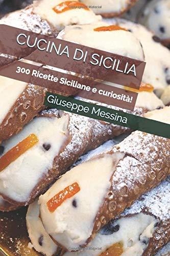 Cucina di Sicilia: 300 ricette siciliane