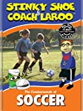 The Fundamentals of Soccer with Stinky Shoe and Coach LaRoo