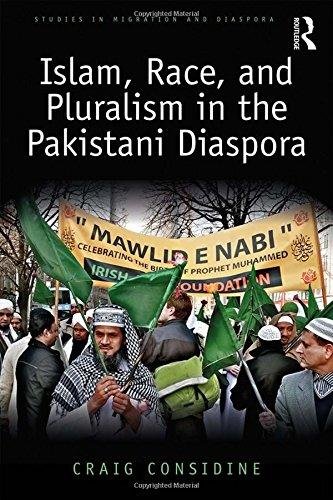 Image of Islam, Race, and Pluralism in the Pakistani Diaspora (Studies in Migration and Diaspora)