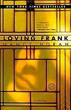 Loving Frank: A Novel Reprint Edition by Horan, Nancy [Paperback]