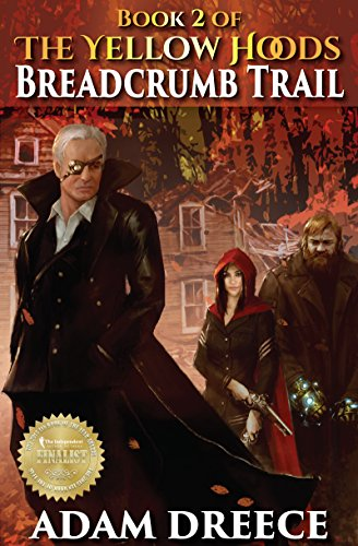 BreadCrumb Trail (The Yellow Hoods, #2): Steampunk meets Fairy Tale (English Edition)