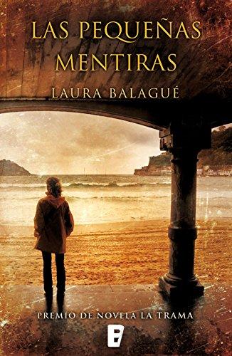 Las pequeñas mentiras: Premio La Trama de Novela / Aragón Negro