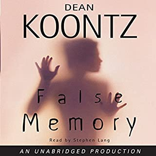 False Memory                   By:                                                                                                                                 Dean Koontz                               Narrated by:                                                                                                                                 Stephen Lang                      Length: 21 hrs and 25 mins     1,613 ratings     Overall 4.3