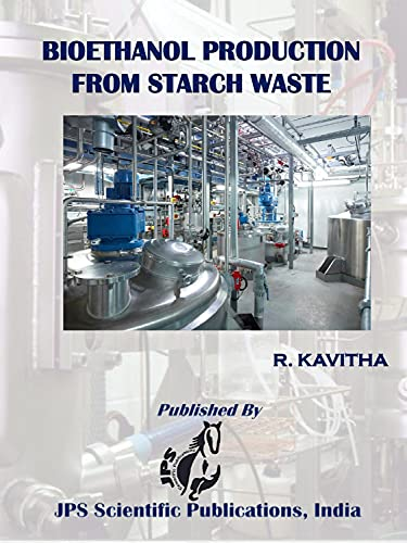 Bioethanol Production From Starch Wastes (English Edition)