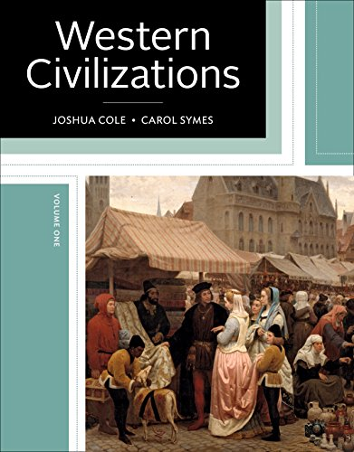 Western Civilizations: Their History & Their Culture (Nineteenth Edition)  (Vol. Volume 1)