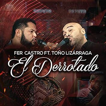 El Derrotado (feat. Toño Lizarraga)