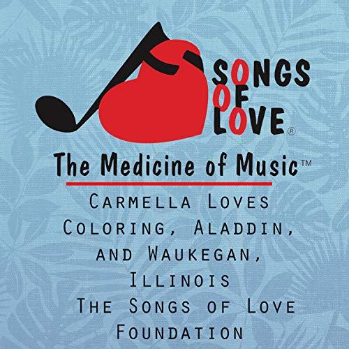 Carmella Loves Coloring, Aladdin, and Waukegan, Illinois
