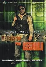 Valentin Trujillo Jr Me Pagaron Por Asesinarlo