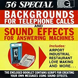 Backgrounds for Telephone Calls and Sound Effects for Answering Machines