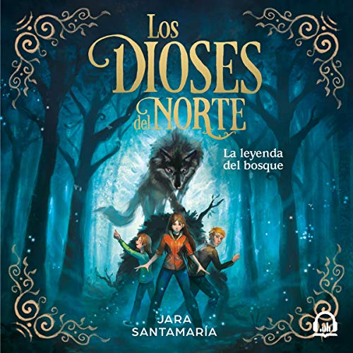 La leyenda del bosque (Los dioses del norte 1) [The Legend of the Forest (The Gods of the North, Book 1)] cover art
