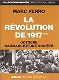 La Révolution de 1917 v2 - Octobre, naissance d'une société - Editions Aubier - 08/01/1992