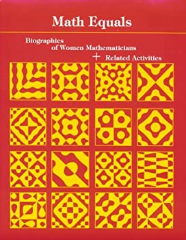 Math Equals: Biographies of Women Mathematicians+Related Activities (Addison-Wesley Innovative Series) 0201057093 Book Cover
