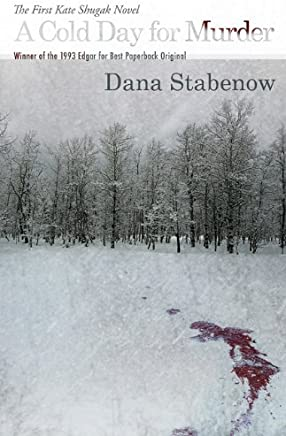 A Cold Day for Murder: A Kate Shugak Mystery (Kate Shugak Mysteries) by Dana Stabenow (1-Feb-2011) Hardcover