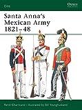 "Santa Anna€™s Mexican Army 1821€""48 (Elite)"
