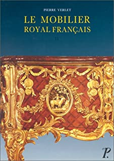 Le Mobilier Royal Francais II: Meubles de la Couronne Conserves en France. Avec une etude sur le garde-meuble de la Couronne. Deuxime edition