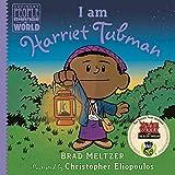I am Harriet Tubman (Ordinary People Change the World) - Brad Meltzer
