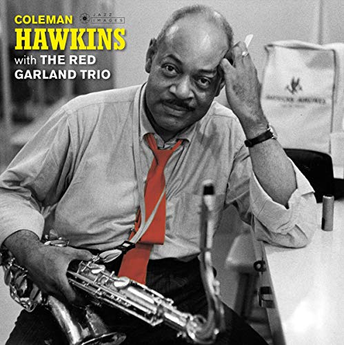 Coleman Hawkins With The Red Garland Trio (Deluxe Gatefold Edition. Photographs By William Claxton) [VINYL]